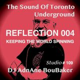 The Sound Of The Underground-REFLECTION 004-Keep The World Spinning By DJ AdnAne