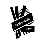 ROOTS OF HOUSE DJ IZZY