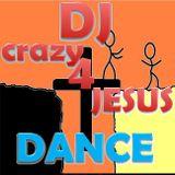 DJ crazy 4 Jesus dance