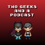 Two Geeks and a Podcast