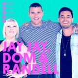 Jay-Jay, Dom & Randell Podcast For Tuesday September 13th 2016