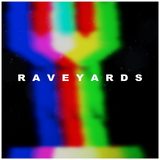 raveyards
