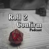 Roll 2 Confirm Gaming Podcast