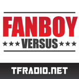 Fanboy Versus - 154: Late Summer Super Special!