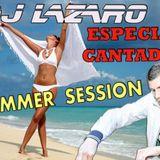 Dj Lazaro - SUMMER SESSION Especial Cantadas