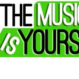 The Music Is Yours!