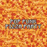 Pop Punk Pizza Party
