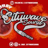 Citywave Radio DJ DRAY