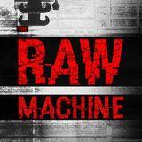 The Raw Machine