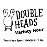 Double Heads Variety Hour