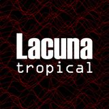 Lacuna Tropical