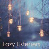 Lazy Listeners