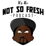 Not So Fresh Podcast #4 Re-cap of the RSF 15 Year Anniversary and MORE!