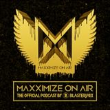 150 – Blasterjaxx presents: Maxximize On Air