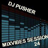 DJ Pusher - Mixvibes Session 24