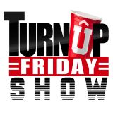 9-21-18 Turn Up Friday Show