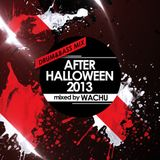Wachu - After Halloween 2013