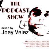 "Joey Velez ""The Podcast"" Episode 008"
