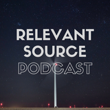 Relevant Source Podcast