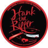 HANK THE RIPPER