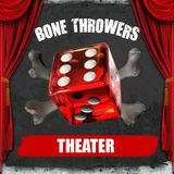 Podcast – Bone Throwers Theate