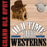 Grand Ole Opry - OTRWesterns.c