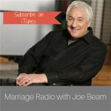 How to Get Your Spouse to Keep Falling in Love - The Joe Beam Show