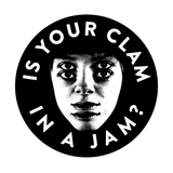 IS YOUR CLAM IN A JAM?