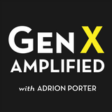 Gen X Amplified with Adrion Po