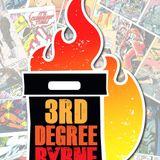 3rd Degree Byrne Episode 02: Shameless Obligatory Coattail Riding Back to the Bins Cross-over-Antman