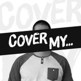 Cover My...Podcast