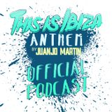 Juanjo Martin - This Is Ibiza Anthem #001