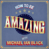 How To Be Amazing with Michael