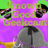 Known Good Geek Podcast