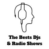 The Bests Djs & Radio Shows