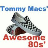 Tommy Macs' Awesome 80s'