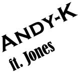 Andy-K ft. Jones