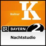 Nachtstudio - Bayern 2