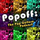 POPOFF: The Geek Culture Podca
