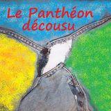 Le Panthéon décousu