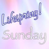 Lifespring! Sunday