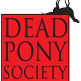 Dead Pony Society Show 3 - Shoreditch Radio