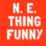 N.E. Thing Funny Ep 13 24th April 2017