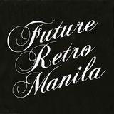 FUTURE . RETRO . MANILA