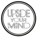 Upside Your Mind