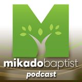 Mikado Baptist Church Sermons