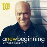 A New Beginning with Greg Laur