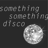 somethingsomethingdisco
