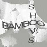 Bamboo Shows