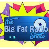 The_Big_Fat_Radio_Show